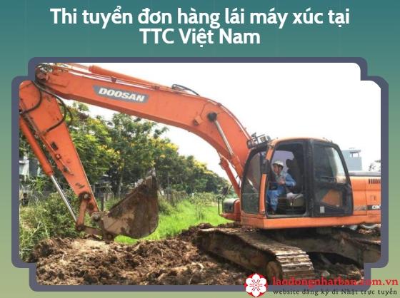 Thi đơn hàng lái máy xúc đi xuất khẩu lao động Nhật Bản tại TTC Việt Nam