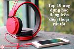 Top 10 ứng dụng học tiếng Nhật tốt nhất trên điện thoại cập nhật mới nhất