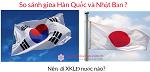 Nên đi XKLĐ Hàn Quốc hay Nhật Bản năm 2018? So sánh mức lương giữa Hàn Quốc và Nhật Bản