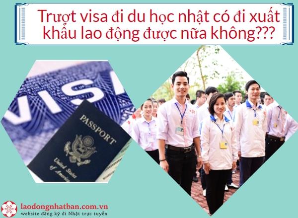 Trượt visa du học Nhật còn cơ hội đi xuất khẩu lao động được nữa không?