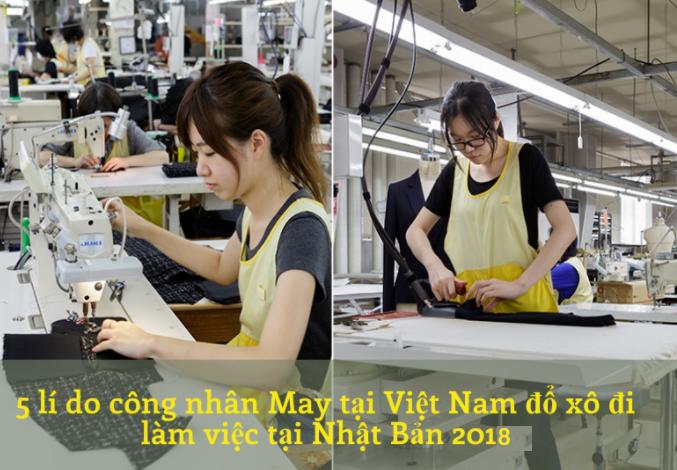 5 lí do công nhân May tại Việt Nam đổ xô đi làm việc tại Nhật Bản 2020