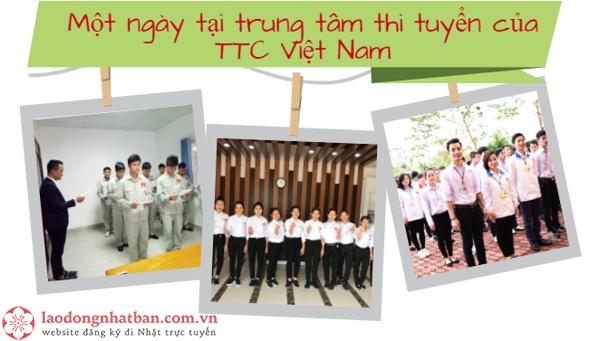 Một ngày tại trung tâm thi tuyển của TTC Việt Nam diễn ra như thế nào?