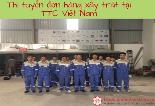 Thi tuyển đơn hàng xây trát tại TTC Việt Nam