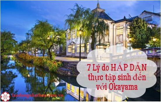 7 Lý do HẤP DẪN thực tập sinh lựa chọn Okayama là nơi XKLĐ năm 2020