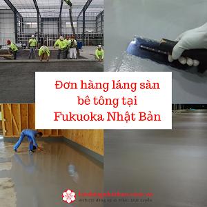 Tuyển gấp 36 Nam làm láng sàn bê tông tại Fukuoka Nhật Bản không yêu cầu tiếng