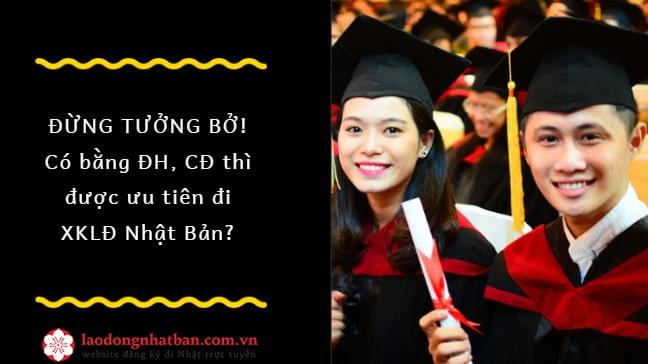 Đừng tưởng bở! Có bằng đại học cao đẳng thì được ưu tiên đi XKLĐ Nhật Bản?