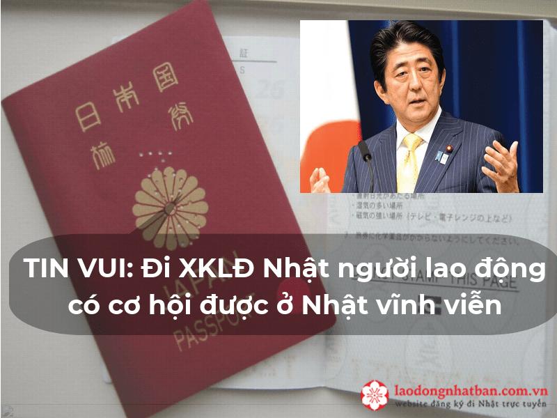 TIN VUI: Đi XKLĐ Nhật người lao động có cơ hội được ở Nhật vĩnh viễn