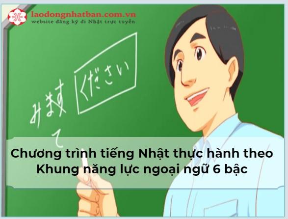 Triển khai Chương trình tiếng Nhật thực hành theo Khung năng lực ngoại ngữ 6 bậc dùng cho Việt Nam