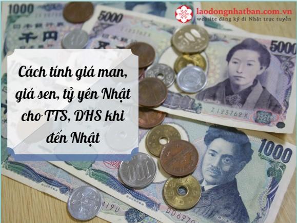 Cách tính giá man, giá sen, tỷ yên Nhật cho TTS, DHS khi đến Nhật