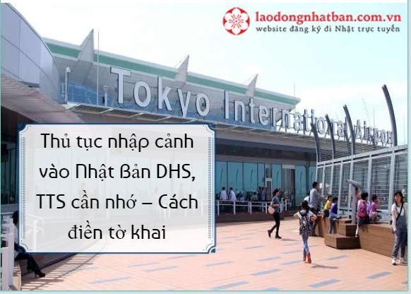Thủ tục nhập cảnh vào Nhật Bản DHS, TTS cần nhớ – Cách điền tờ khai