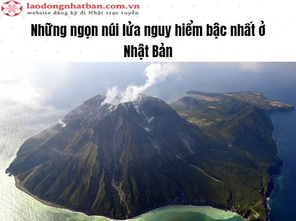 Những ngọn núi lửa nguy hiểm bậc nhất ở Nhật Bản