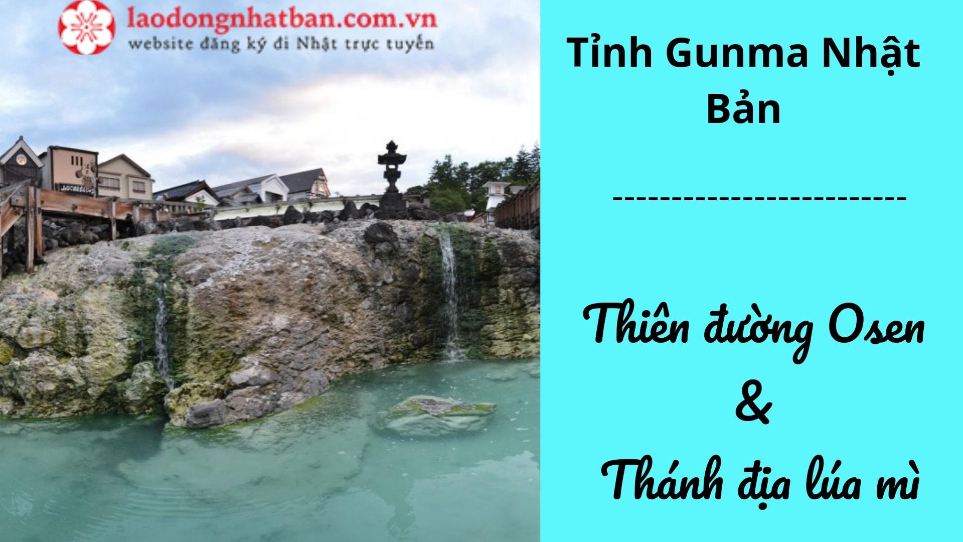 Tỉnh Gunma Nhật Bản – Vùng đất vàng Onsen, thánh địa lúa mì