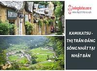 Kamikatsu - Thị trấn đáng sống nhất tại Nhật Bản