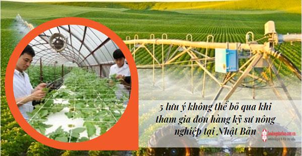 5 lưu ý không thể bỏ qua khi tham gia đơn hàng kỹ sư nông nghiệp tại Nhật Bản