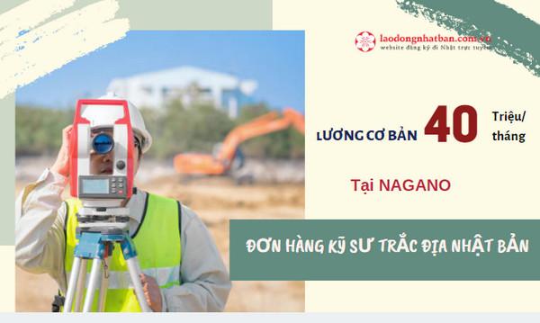 Đơn hàng kỹ sư trắc địa Nhật Bản cần tuyển 15 nam làm việc tại Nagano, lương > 40 triệu