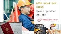 Đơn hàng xây dựng theo diện visa đặc định LƯƠNG CAO - NHIỀU ĐÃI NGỘ