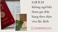 LỢI ÍCH không ngờ khi tham gia đơn hàng theo diện visa đặc định