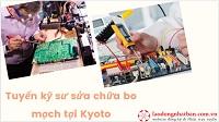 Tuyển kỹ sư sửa chữa bo mạch tại Kyoto KHÔNG TIẾNG PHÍ THẤP