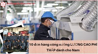 10 đơn hàng công xưởng LƯƠNG CAO PHÍ THẤP dành cho Nam