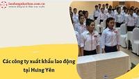Cập nhật danh sách các công ty xuất khẩu lao động tại Hưng Yên