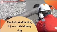 Tìm hiểu đơn hàng kỹ sư cơ khí đường ống. Ai nên tham gia đơn hàng này?