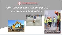 Đơn hàng vận hành máy xây dựng có nguy hiểm và vất vả không?