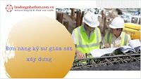 Đơn hàng kỹ sư giám sát xây dựng lương 40 triệu/tháng - không tiếng