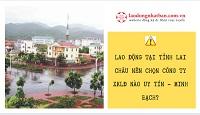 Lao động tại tỉnh Lai Châu nên chọn công ty XKLĐ nào uy tín - minh bạch?