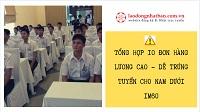 Tổng hợp 10 đơn hàng lương cao - dễ trúng tuyển cho Nam dưới 1m60