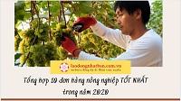 Tổng hợp 10 đơn hàng nông nghiệp TỐT NHẤT trong năm 2020