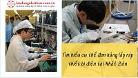 Tìm hiểu cụ thể đơn hàng lắp ráp thiết bị điện tại Nhật Bản
