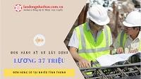 Tổng hợp 15 đơn hàng xây dựng trong năm 2020 - lương 37 triệu/tháng
