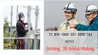 10 đơn hàng XÂY DỰNG tại Aichi lương cơ bản 35 triệu/tháng