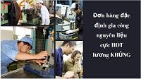 Đơn hàng đặc định gia công nguyên liệu cực HOT lương KHỦNG
