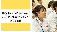Điều kiện thực tập sinh quay lại Nhật Bản lần 2 năm 2020