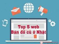 Top 5 web bán đồ cũ ở Nhật không thể bỏ qua