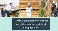 Tuyển 9 Nam làm cốp pha tại Aichi theo chương trình kỹ năng đặc định