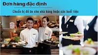 Đơn hàng đặc định chế biến thực phẩm - chuẩn bị đồ ăn cho nhà hàng, buổi tiệc