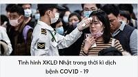 Đi XKLĐ Nhật trong đại dịch Covid-19 - Lao động cần lưu ý những gì?