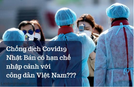 Đại dịch Toàn cầu CORONA Nhật Bản có cấm nhập cảnh với lao động từ Việt Nam?