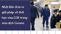 Nhật Bản đưa ra giải pháp về thời hạn visa,COE trong dịch bệnh Corona