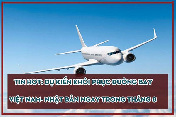TIN HOT: Dự kiến khôi phục đường bay Việt Nam- Nhật Bản ngay trong tháng 8