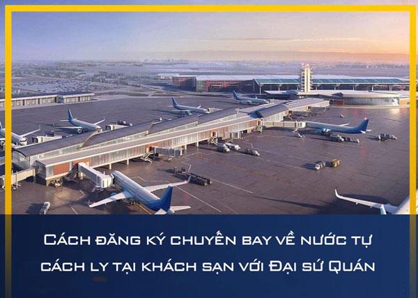Cách đăng ký chuyến bay về nước tự cách ly tại khách sạn với Đại sứ Quán