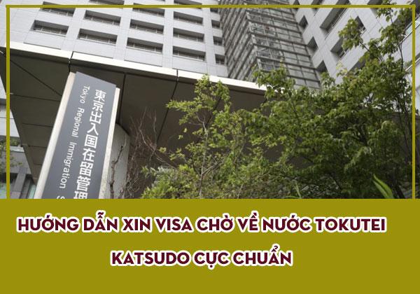 Hướng dẫn xin visa chờ về nước Tokutei Katsudo cực chuẩn