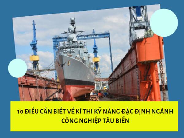 10 điều cần biết về kì thi kỹ năng đặc định ngành công nghiệp tàu biển