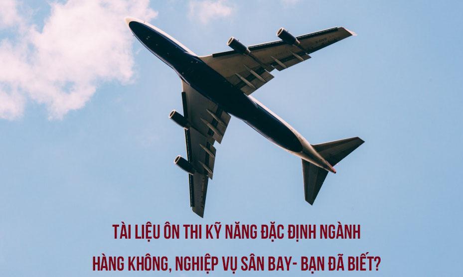 Tài liệu ôn thi kỹ năng đặc định ngành hàng không, nghiệp vụ sân bay- Bạn đã biết?