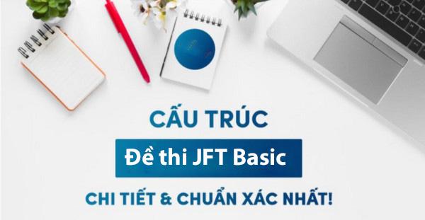 Cấu trúc kỳ thi tiếng Nhật Foundation JFT Basic chi tiết và chuẩn xác nhất