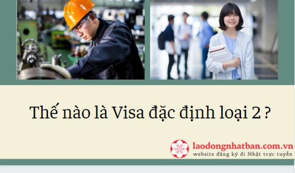 Thế nào là Visa đặc định loại 2? Những điểm đáng lưu ý