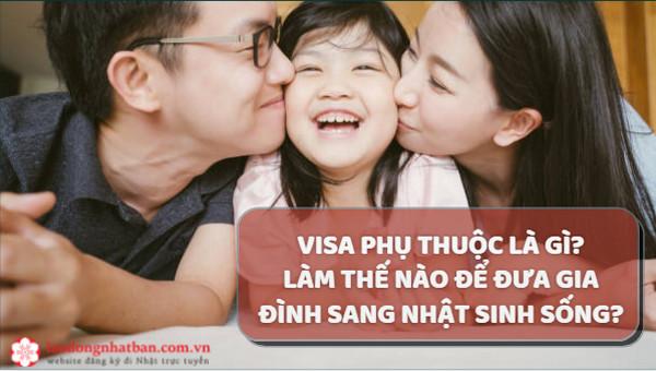 Visa phụ thuộc là gì? Làm thế nào để đưa gia đình sang Nhật sinh sống?