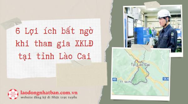 6 Lợi ích bất ngờ khi tham gia Xuất khẩu lao động tại tỉnh Lào Cai